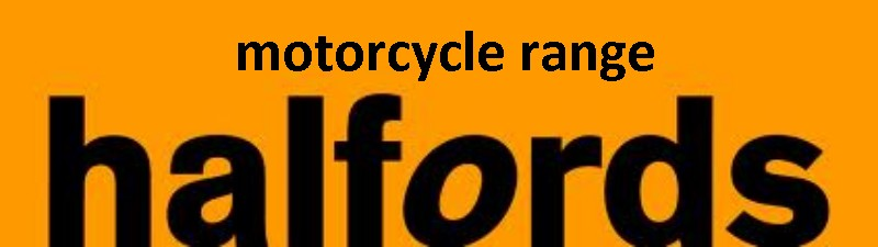 Click here for Halfords Motorcycle Range